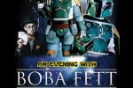 An Evening with Boba Fett