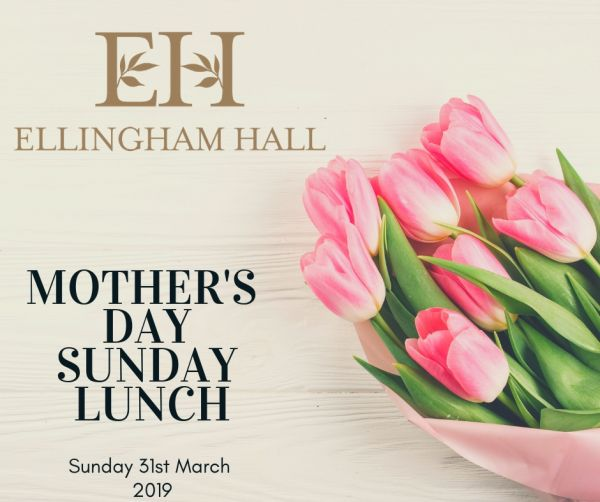 Ellingham Hall Mother's Day Sunday Lunch