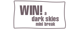 Win a Dark Skies Mini Break