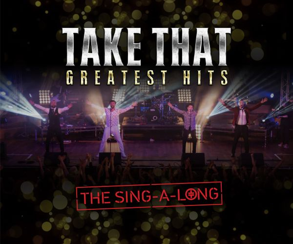 Re-Take That: Take That Greatest Hits: The Sing-a-Long