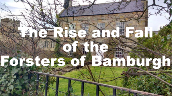 The rise and fall of the Forsters of Bamburgh